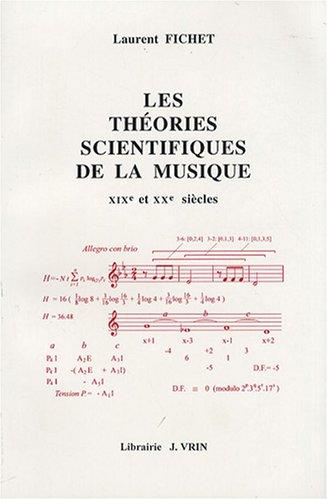 Les Theories Scientifiques De La Musique Aux XIXe Et XXe Siecles: Fichet, Laurent