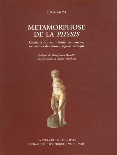 9782711643349: Métamorphose de la Physis : Giordano Bruno : infinité des mondes, vicissitudes des choses, sagesse héroïque