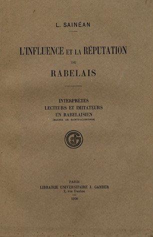 L'influence et la réputation de Rabelais [Oct 07, 2002] Sainéan, Lazare