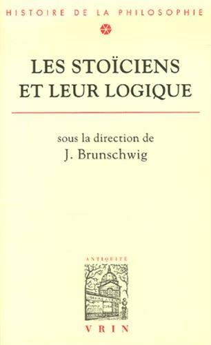 9782711682249: Les Stoiciens Et Leur Logique (Bibliotheque D'Histoire de la Philosophie) (French Edition)