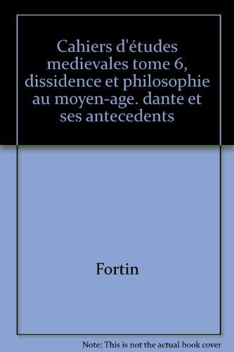 Cahiers d'études medievales tome 6, dissidence et philosophie au moyen-age. dante et ses antecedents (9782711690169) by [???]