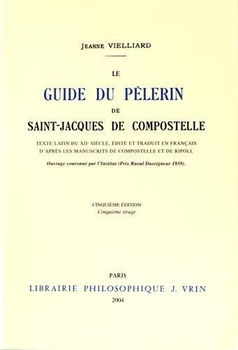 9782711691098: Le guide du pèlerin de Saint-Jacques de Compostelle (Textes Philosophiques Du Moyen-Age)