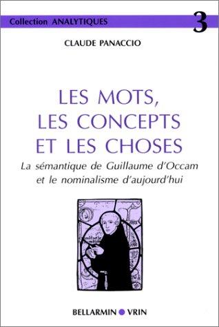 9782711694297: Les Mots, Les Concepts Et Les Choses: La Semantique De Guillaume D'occam Et Le Nominalisme D'aujourd'hui (Analytiques) (French Edition)