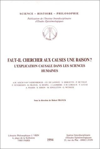 9782711698103: Faut-Il Chercher aux Causes une Raison ? l Explication Causale Dans les Sciences Humaines (Science - Histoire - Philosophie)