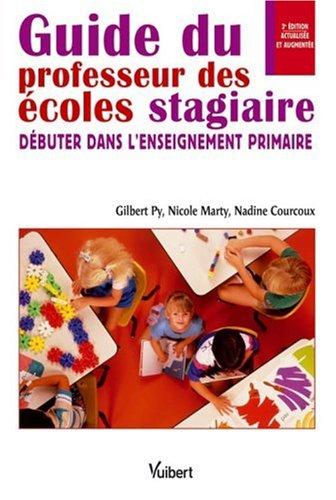 9782711715800: Guide du professeur des écoles stagiaire : Débuter dans l'enseignement primaire