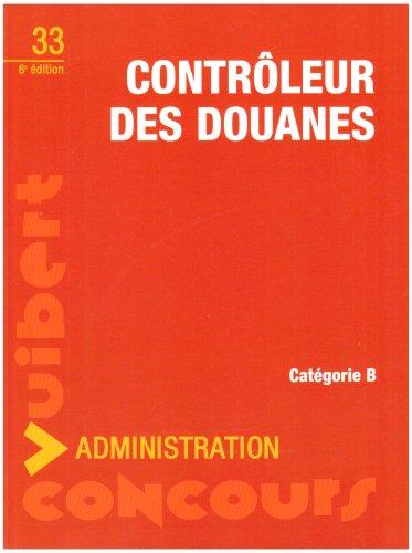 9782711715992: Contrôleur des douanes : Catégorie B