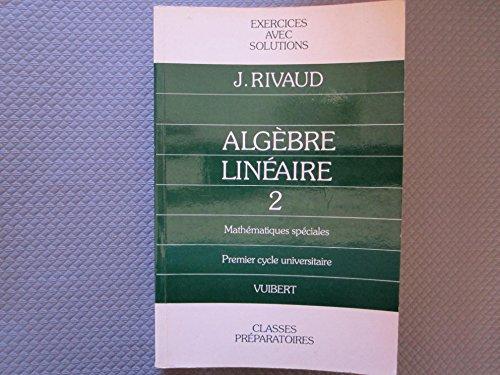9782711721511: Alg�bre lin�aire Tome 2 : Alg�bre lin�aire