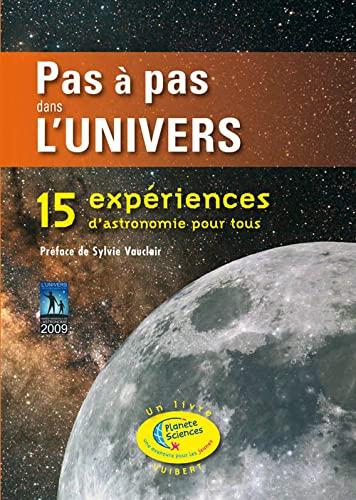 9782711722297: Pas à pas dans l'univers : 15 Expériences d'astronomie pour tous