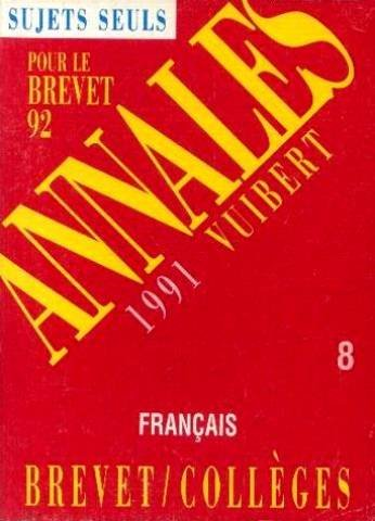 9782711731084: Annales du Brevet, 1991 : français, séries collèges professionnelle et technologique