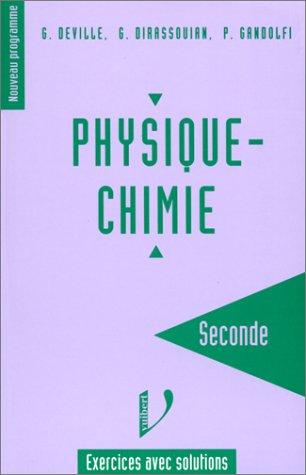 Physique-Chimie, seconde. Exercices avec solutions: Dirassouian