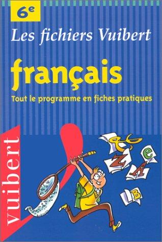 9782711736102: FRANCAIS 6EME. Tout le programme en fiches pratiques (Les fichiers vuibert)