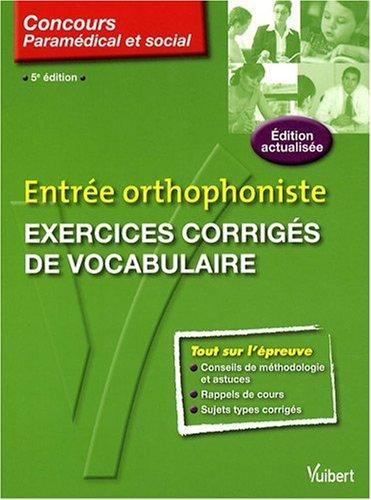 9782711738816: Entrée orthophoniste : Exercices corrigés de vocabulaire