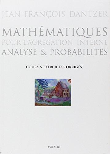 9782711740260: Mathématiques pour l'agrégation interne : Analyse et probabilités, cours et exercices corrigés