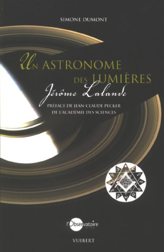 9782711740284: Un astronome des lumières : Jérôme Lalande