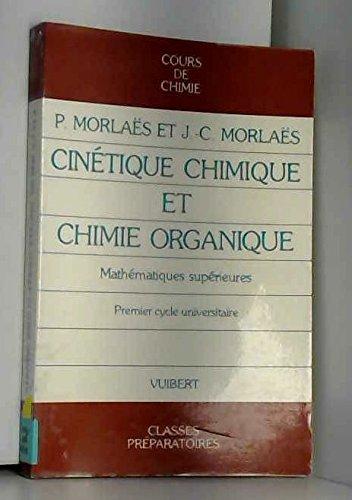 9782711742271: Cinétique chimique et chimie organique, classe de mathématiques supérieures