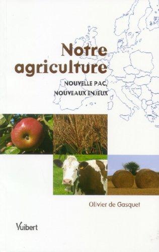 9782711743940: Notre agriculture : Nouvelle PAC, nouveaux enjeux