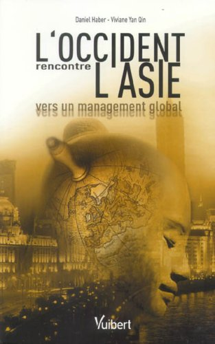 L'OCCIDENT RENCONTRE L'ASIE : VERS UN MANAGEMENT GLOBAL