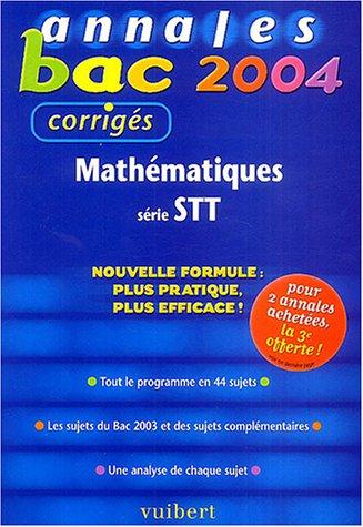9782711744121: Annales Bac 2004 : Math�matiques, s�rie STT (Sujets corrig�s)