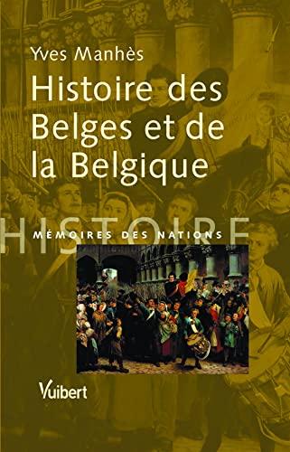HISTOIRE DES BELGES ET DE LA BELGIQUE: MANHES YVES