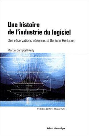 9782711748181: Une histoire de l'industrie du logiciel : Des r�servations a�riennes � Sonic le H�risson