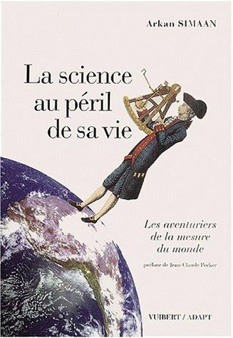 9782711753475: La Science au péril de sa vie : Les Aventuriers de la mesure du monde
