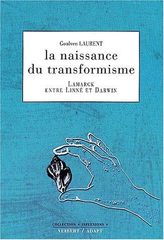 9782711753482: LA NAISSANCE DU TRANSFORMISME: LAMARCK ENRE LINNE ET DARWIN