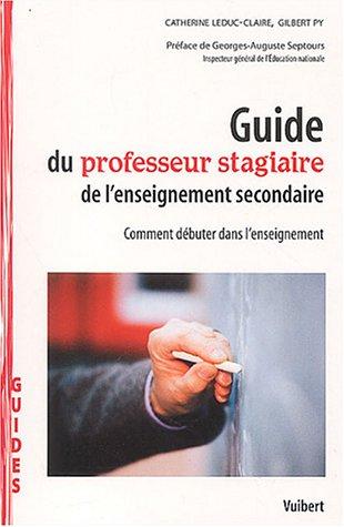 9782711761401: Guide du professeur stagiaire de l'enseignement secondaire : Comment d�buter dans l'enseignement