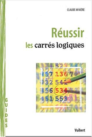 9782711761432: Réussir les carrés logiques (French Edition)