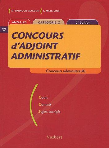 9782711763634: Concours d'adjoint administratif : Annales catégorie C