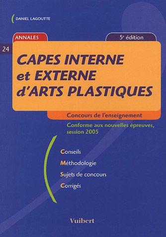 9782711763665: CAPES interne et externe d'arts plastiques : Annales