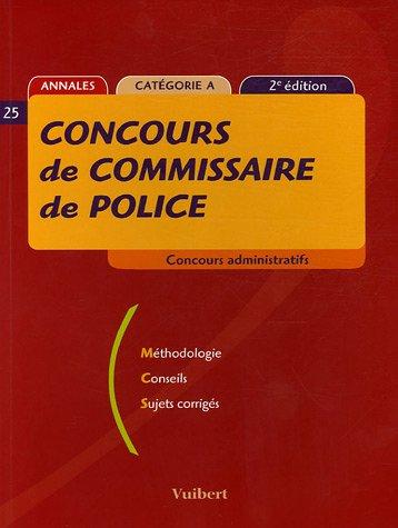 9782711763948: Concours de commissaire de police : Concours administratifs, Cat�gorie A