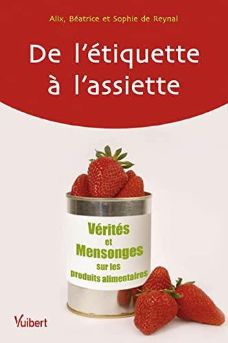 9782711764082: De l'étiquette à l'assiette : Vérités et mensonges sur les produits alimentaires
