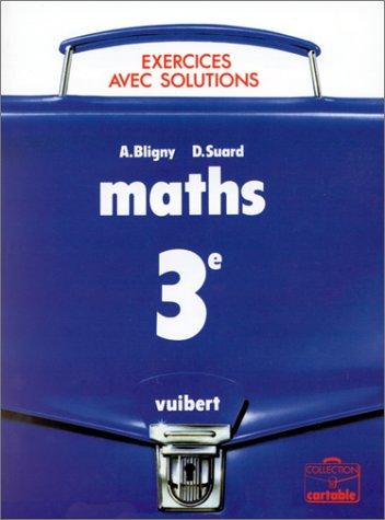 MATHS 3EME. Exercices avec solutions, Du calcul: A Bligny; Didier