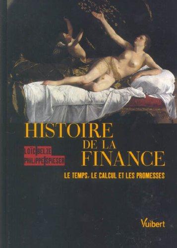 9782711769599: Histoire de la finance : Le temps, le calcul, et les promesses