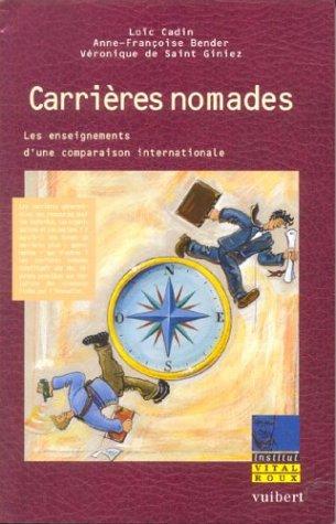 Carrières nomades. Les enseignements d'une comparaison internationale: Bender, Anne-Françoise ;...