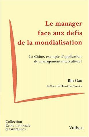 9782711769865: Le manager face aux défis de la mondialisation. La Chine, exemple d'application du management interculturel
