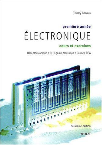 9782711771226: Electronique premi�re ann�e BTS �lectronique, DUT g�nie �lectrique, licence EEA : Cours et exercices