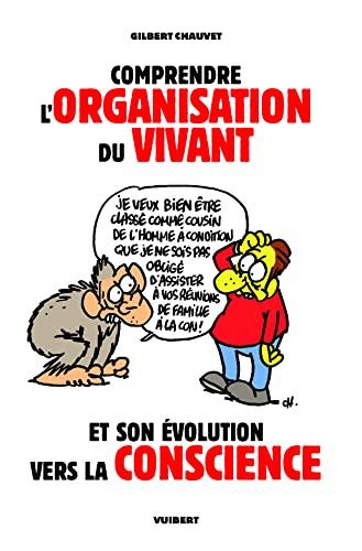 9782711771578: Comprendre l'organisation du vivant et son évolution vers la conscience (French Edition)