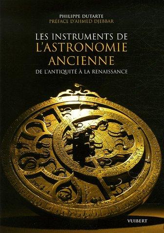 9782711771646: Les instruments de l'astronomie ancienne : De l'Antiquité à la Renaissance