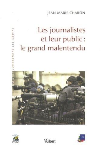 9782711772445: Les journalistes et leur public : le grand malentendu