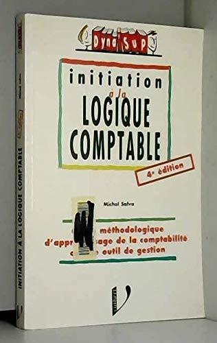 9782711774661: Initiation � la logique comptable. 4�me �dition