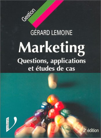 9782711775729: Marketing : Questions, explications et études de cas