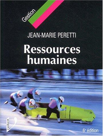 Ressources humaines. 6ème édition: Jean-Marie Peretti