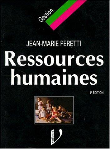 RESSOURCES HUMAINES. 4ème édition 1997: Jean-Marie Peretti