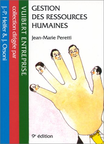 Gestion des ressources humaines (Vuibert entreprise): Jean-Marie Peretti