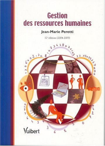 Gestion des ressources humaines, édition 2004-2005: Jean-Marie Peretti