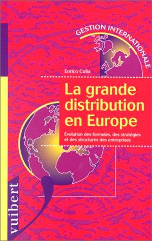 La grande distribution en Europe :Eévolution des formules, des stratégies et des ...