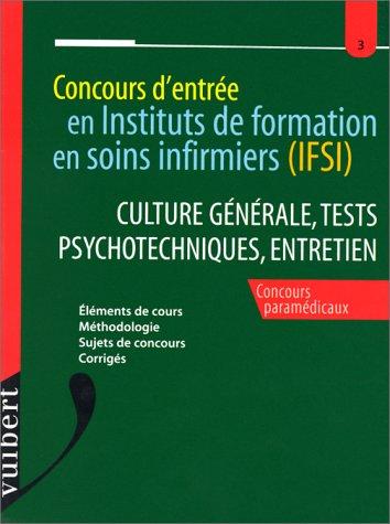 9782711783793: CONCOURS D'ENTREE EN INSTITUTS DE FORMATION EN SOINS INFIRMIERS (IFSI) : CULTURE GENERALE, TESTS PSYCHOTECHNIQUES, ENTRETIEN. : Concours param�dicaux, ... m�thodologie, sujets de concours et corrig�s