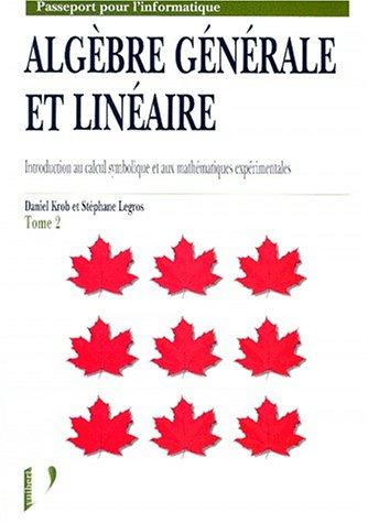 9782711786206: Introduction au calcul symbolique et aux math�matiques exp�rimentales tome 2 : Alg�bre g�n�rale et lin�aire