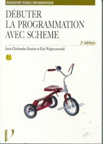 9782711786923: D�buter la programmation avec Scheme (1C�d�rom)